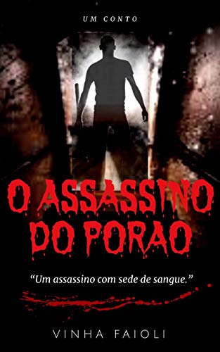 O Assassino do porão: O imitador da lenda do assassino do porão com o machado na mão!!! por [Vinha Faioli]