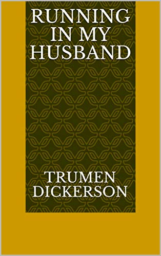 Running In My Husband (Finnish Edition)