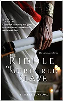 The Riddle of a Murdered Slave (The Lucius Apex series) by [Thierry Bontoux]