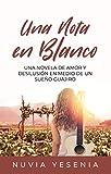 Una Nota En Blanco: Una Novela De Amor Y Desilusión En Medio De Un Sueño Guajiro
