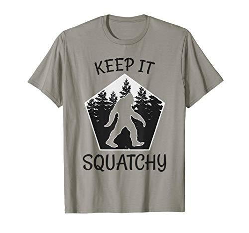 Keep it Squatchy - Funny Bigfoot Yeti Sasquatch Gift T-Shirt