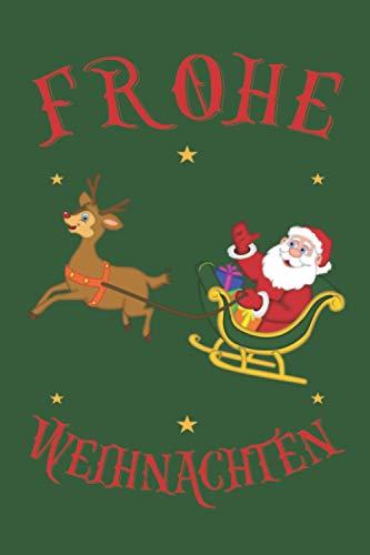 """Frohe Weihnachten Santa Rentier Schlitten: Personalisiertes Notizbuch (6"""" x 9"""" ~ DinA5) 120 linierte Seiten Tagebuch / Poesiealbum mit niedlichem Weihnachtsmotiv"""