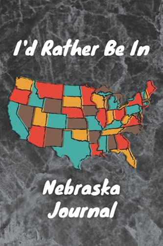 I'd Rather Be In Nebraska Journal Travel Through Every State in USA: i'd rather be flying Book Gift to Nebraska / i'd rather be
