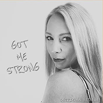 Got Me Strong