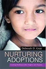 By Deborah D. Gray - Attaching in Adoption: Practical Tools for Today's Parents (Reprint) Paperback