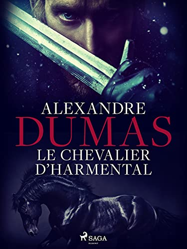 Le Chevalier d'Harmental (Louis XV) (French Edition)