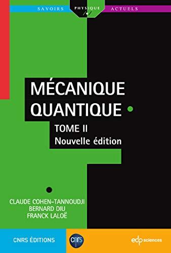Mécanique Quantique - Tome 2 - Nouvelle Édition (Savoirs actuels)