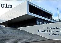 Ulm - Zwischen Tradition und Moderne (Wandkalender 2022 DIN A2 quer): Ungewoehnliche Ansichten auf die Stadt Ulm dokumentieren die spannende Balance zwischen Tradition und Moderne (Monatskalender, 14 Seiten )