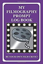 My Filmography Prompt Log Book: Prompt Log Book for all those whom want to be a Film Critic etc - Purple Cover