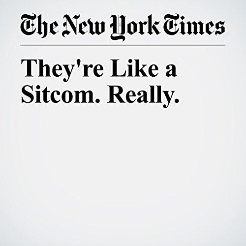 They're Like a Sitcom. Really. copertina