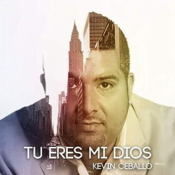 Tú Eres Mi Dios
