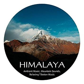 Himalaya: Ambient Music, Mountain Sounds, Relaxing Tibetan Music