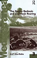 Negev Bedouin and Livestock Rearing: Social, Economic and Political Aspects (Mediterranea)