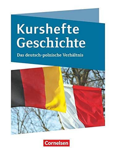 Kurshefte Geschichte - Niedersachsen: Das deutsch-polnische Verhältnis - Schülerbuch