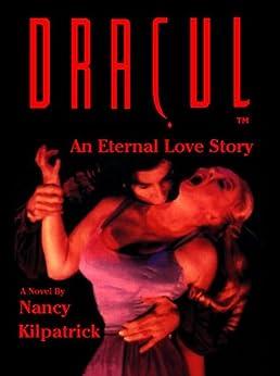 DRACUL - An Eternal Love Story by [Nancy Kilpatrick, Thomas Muehlbauer]