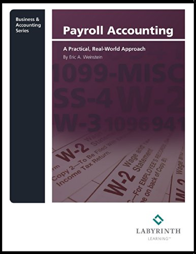 Payroll Accounting: A Practical, Real-World Approach