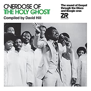 Overdose of the Holy Ghost compiled by David Hill