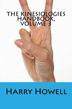 The Kinesiologies Handbook, Volume 3