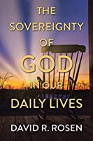 The Sovereignty of God in Our Daily Lives