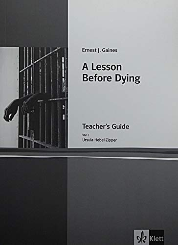 A Lesson Before Dying.Teacher's Guide. Lehrerbände Klett English Editions