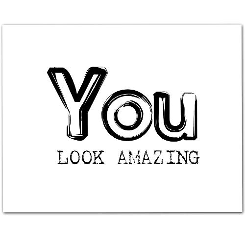 You Look Amazing - 11x14 Unframed Typography Art Print - Makes a Great Inspirational Gift Under $15