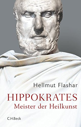 Hippokrates: Meister der Heilkunst