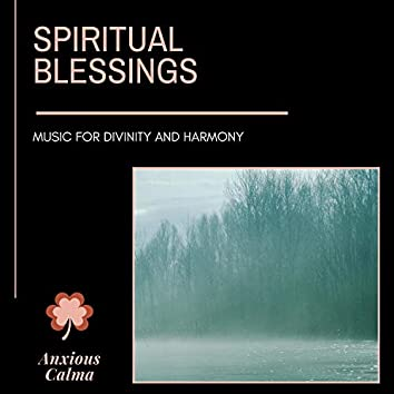 Spiritual Blessings - Music For Divinity And Harmony