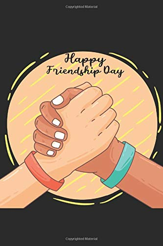 Happy Friends Day: Notebook/Journal For friendship Day, great gift for you, friend, lids, women, men.... 6 x 9, 120 pages Lined.