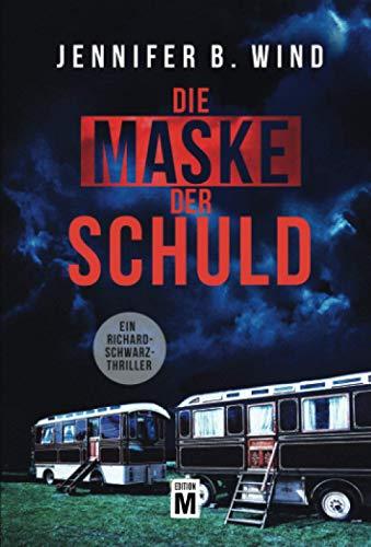 Die Maske der Schuld (Ein Richard-Schwarz-Thriller, 2)