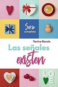 Las señales existen: Pack: Quédate con mi Alma ~ El manual de instrucciones de Mar ~ Conquistando el mundo de Érika par Yanira García