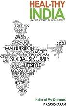 Heal-Thy India: Untold Secrets of Health Care