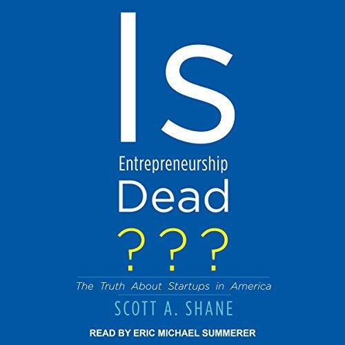 Is Entrepreneurship Dead? audiobook cover art