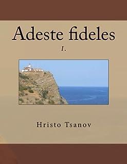 Adeste Fideles I.: O Come, All Ye Faithful