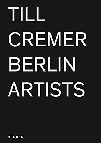 Till Cremer: BERLIN ARTISTS (PhotoART)