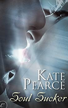 Soul Sucker (Soul Justice Book 1) by [Kate Pearce]