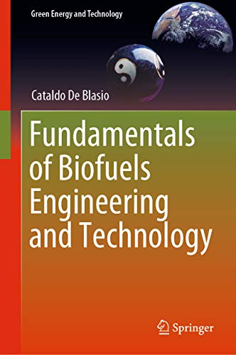 Fundamentals of Biofuels Engineering and Technology (Green Energy and Technology)