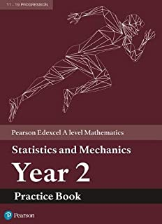 Edexcel A level Mathematics Statistics & Mechanics Year 2 Practice Book