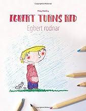 Egbert Turns Red/Egbert rodnar: Children's Picture Book/Coloring Book English-Swedish (Bilingual Edition/Dual Language)