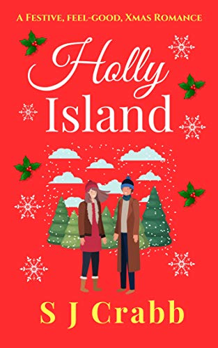 Holly Island: A festive, feel-good, Xmas romance.