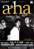 a-ha - Analogue, Frankfurt 2005 » Konzertplakat/Premium