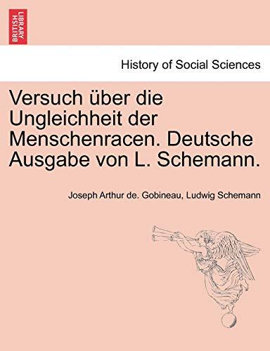 Versuch über die Ungleichheit der Menschenracen. Deutsche Ausgabe von L. Schemann.