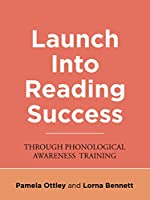 Launch Into Reading Success: Through Phonological Awareness Training