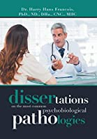 Dissertations on the Most Common Psychobiological Pathologies