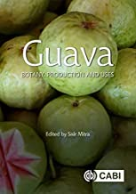 Guava: Botany, Production and Uses