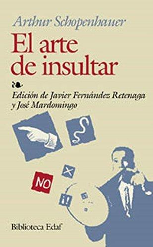 El Arte de Insultar (Biblioteca Edaf) by Arthur Schopenhauer (2000-06-02)