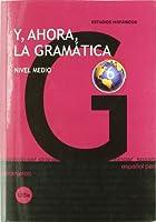 Y, ahora, la gramática 6 : nivel medio