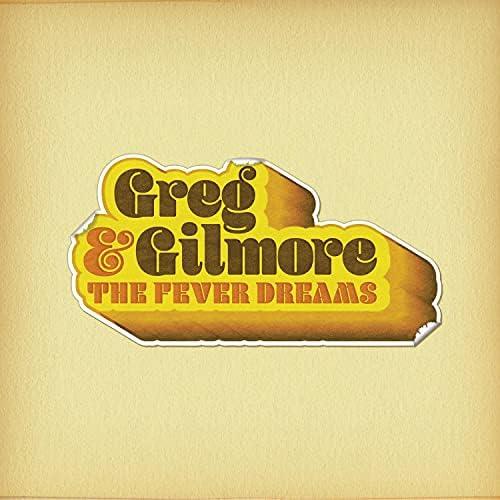 Greg Gilmore & the Fever Dreams