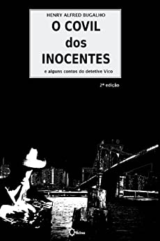 O Covil dos Inocentes (Portuguese Edition) by [Henry Bugalho]