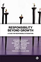 Responsibility Beyond Growth: A Case for Responsible Stagnation