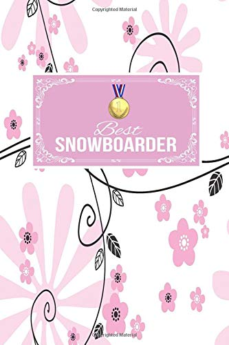 Best Snowboarder: Snowboarding Gift Lined Journal Notebook To Write In For Snowboarders